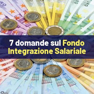 7 domande sul Fondo Integrazione Salariale