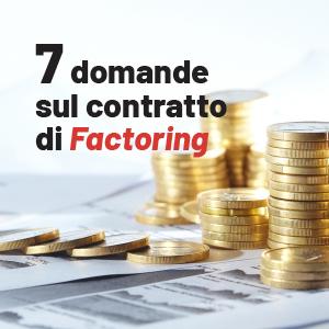 7 domande sulla cessione dei crediti tramite contratto di Factoring