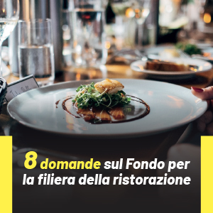 8 domande sul Fondo per la filiera della ristorazione