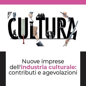 Agevolazioni e contributi per nuove imprese culturali