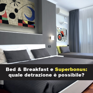 Bed & Breakfast e Superbonus: quale detrazione è possibile?