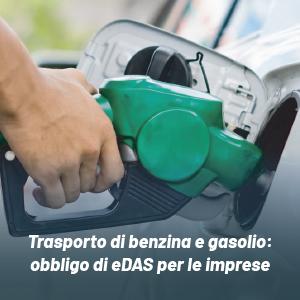 Dogane: obbligo di eDAS per le imprese che trasportano benzina e gasolio