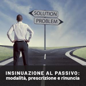 Domanda di insinuazione al passivo: modalità, prescrizione e rinuncia
