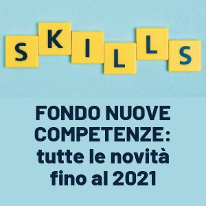 Fondo nuove competenze: tutte le novità fino al 2021