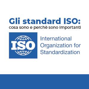 Gli standard ISO: cosa sono e perchè sono importanti