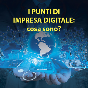 I Punti Impresa Digitale: conoscerli in 5 domande