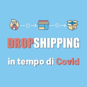 Il Dropshipping in tempo di Covid