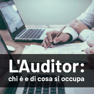 L'Auditor, una figura professionale molto richiesta dalle aziende