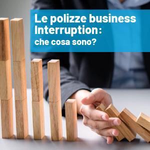 Le polizze Business Interruption: che cosa sono?