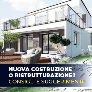 Nuova costruzione o ristrutturazione? Consigli e suggerimenti