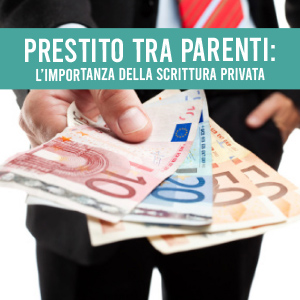 Prestito tra parenti: l'importanza della scrittura privata