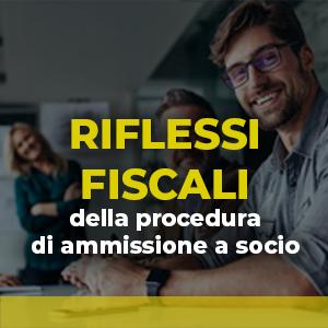 Riflessi fiscali della procedura di ammissione a socio