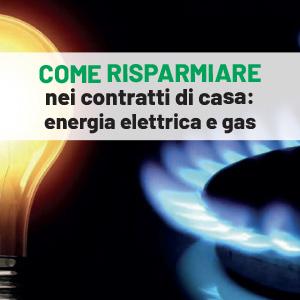 Come risparmiare nei contratti di casa: energia elettrica e gas