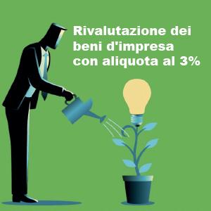 Rivalutazione dei beni d'impresa e delle partecipazioni: aliquota al 3%