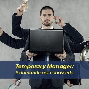 Temporary Manager: una soluzione per le aziende in difficoltà